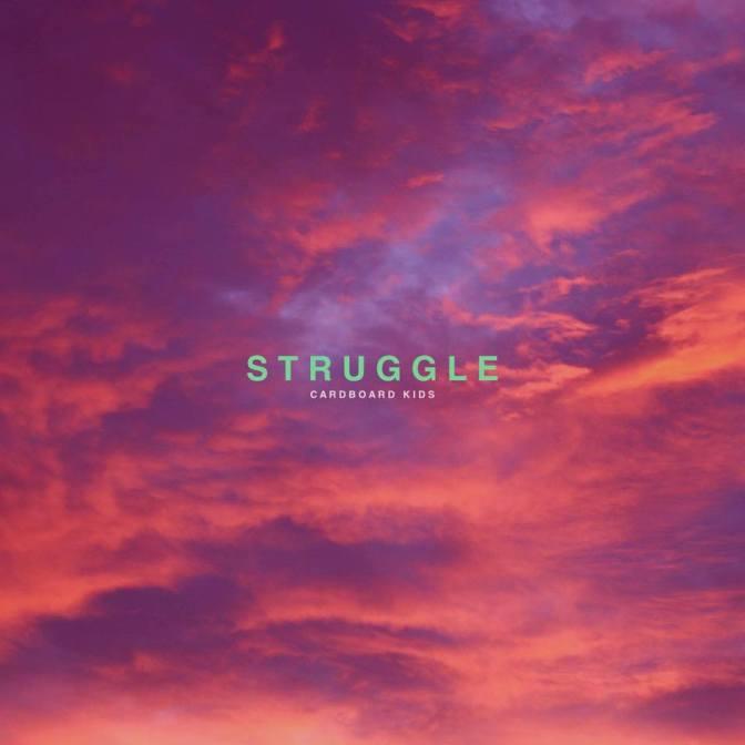 Jam of the Day: Struggle by Cardboard Kids